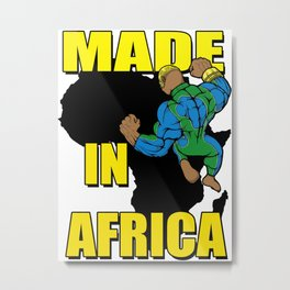 MADE IN AFRICA Metal Print