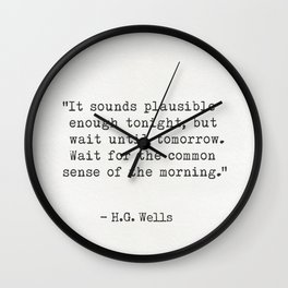 "H.G. Wells ""It sounds plausible enough tonight..."" Wall Clock"