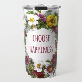 Choose happiness - Inspirational Quote + Vintage Illustration Print Travel Mug