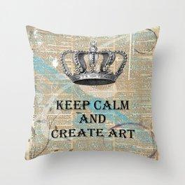 Keep Calm and Create Art Throw Pillow