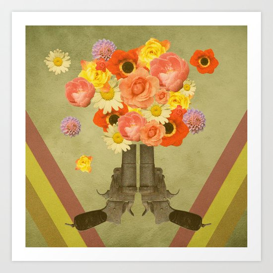 In my world, flowers come out of guns Art Print
