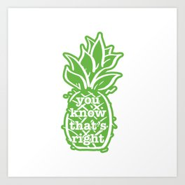 You know that's right Art Print
