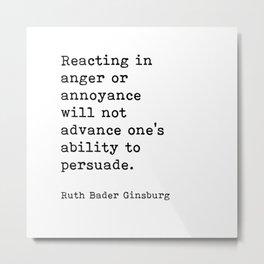 RBG, Reacting In Anger Or Annoyance Metal Print