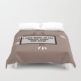 Eat, Create and Sleep Duvet Cover