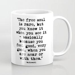 Charles Bukowski Quote Free Soul Coffee Mug
