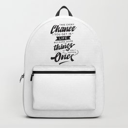 Take every chance you get in life because something only happen once - hand drawn quotes illustration. Funny humor. Life sayings. Backpack