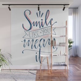 Smile Like You Mean It Wall Mural