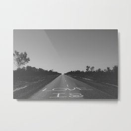 Love is the open road Metal Print
