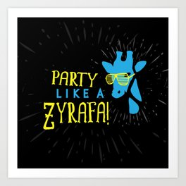 Party Like a Zyrafa! Art Print