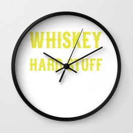 What Do I Drink? Whiskey In The Morning And Hard Stuff In The Evening Wall Clock