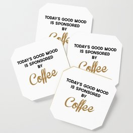 Today's Good Mood Funny Quote Coaster
