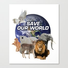 Save Our World Every Day Love the Planet Canvas Print