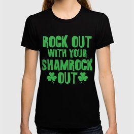 Rock Out With Your Shamrock Out St Patricks Day T-shirt