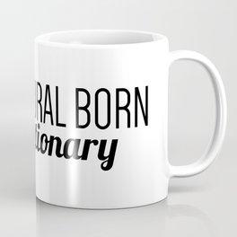 I'm A Natural Born Revolutionary Coffee Mug