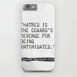 Hatred is the coward's revenge for being intimidated. iPhone Case