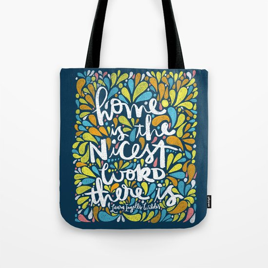 HOME IS THE NICEST WORD THERE IS. Tote Bag