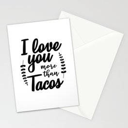 I Love You More Than Tacos Stationery Cards