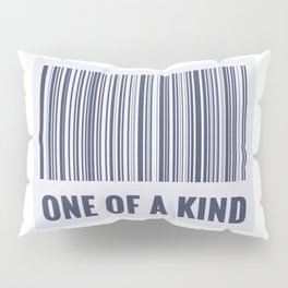 One of a kind - barcode quote Pillow Sham