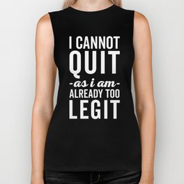 Too Legit To Quit Funny Quote Biker Tank