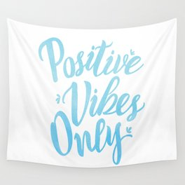 Positive Vibes Only Wall Tapestry