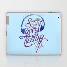 Sometimes I Get A Good Feeling Laptop & iPad Skin