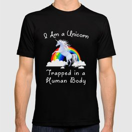 I Am a Unicorn Trapped In a Human Body design T-shirt