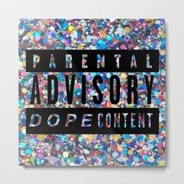 Dope Content Metal Print