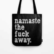 namaste the fuck away. Tote Bag