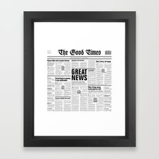 The Good Times Vol. 1, No. 1 / Newspaper with only good news Framed Art Print