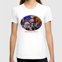 political T-shirts featuring Political Circus by eVol i