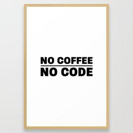 No coffee no code Framed Art Print