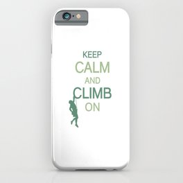 Keep Calm And Climb On gr iPhone Case