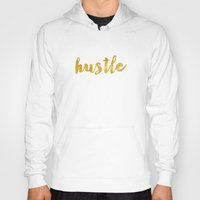 hustle Hoodies featuring Hustle by Kelsey Freeman