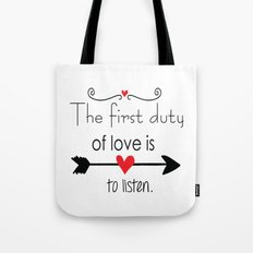 Love is to listen Tote Bag