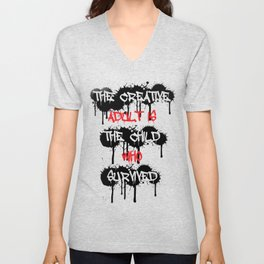 The Creative Adult Is The Child Who Survived Unisex V-Neck