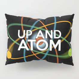 UP AND ATOM Pillow Sham