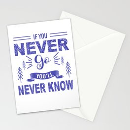 If You Never Go You'll Never Know pb Stationery Cards