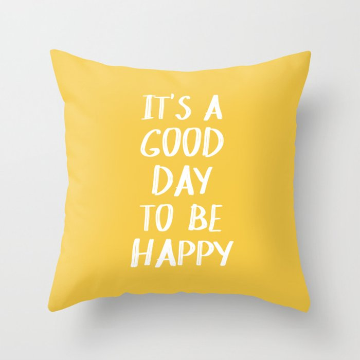 It's a Good Day to Be Happy - Yellow Deko-Kissen