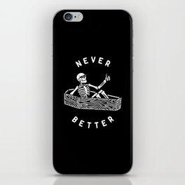 Never Better iPhone Skin