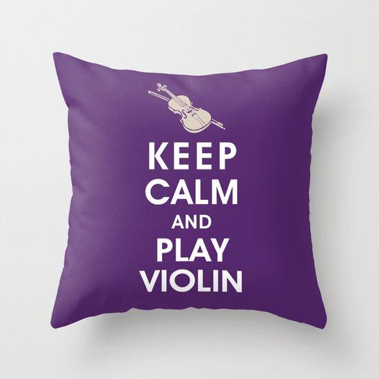 Keep Calm and Play Violin Throw Pillow