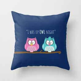 I was up OWL night Throw Pillow