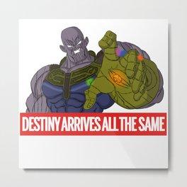 Destiny Arrives All the Same Metal Print