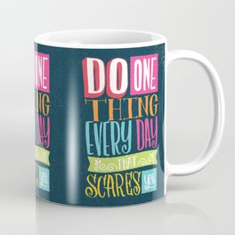 Do One Thing that Scares You Coffee Mug