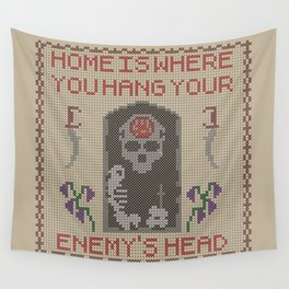 Home Is Where You Hang Your Enemy's Head Wall Tapestry