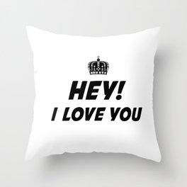 Hey, I Love You Throw Pillow
