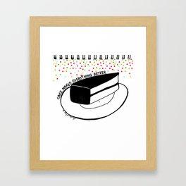 Cake Makes everything better Framed Art Print