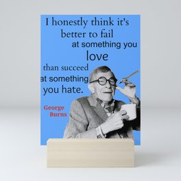 George Burns Quote, Do What You Love Mini Art Print