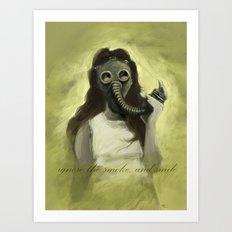 Ignore the Smoke Art Print