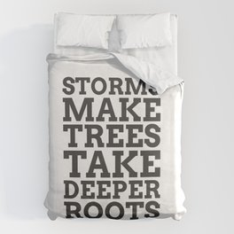 Storms Make Trees Take Deeper Roots - COLOR1 Duvet Cover