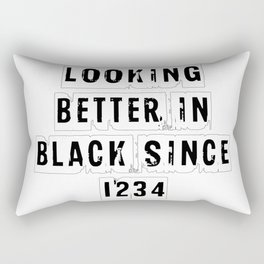 Looking Better In Black Since 1234 [White] Rectangular Pillow
